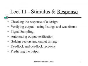 Lect 11 Stimulus Response Checking the response of