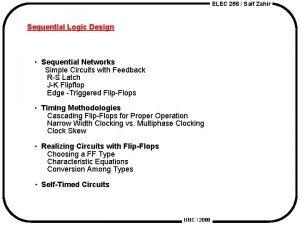 ELEC 256 Saif Zahir Sequential Logic Design Sequential