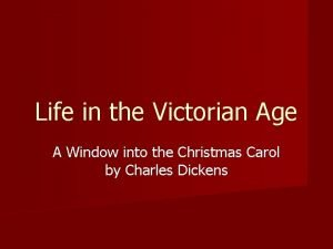 Life in the Victorian Age A Window into