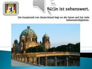 Berlin ist sehenswert Die Hauptstadt von Deutschland liegt