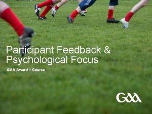 Participant Feedback Psychological Focus GAA Award 1 Course