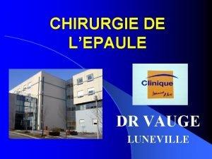 CHIRURGIE DE LEPAULE DR VAUGE LUNEVILLE CHIRURGIE DE