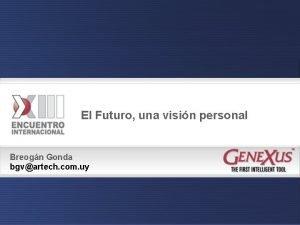 El Futuro una visin personal Breogn Gonda bgvartech