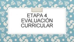 ETAPA 4 EVALUACIN CURRICULAR CONCEPTOS DE EVALUACIN CURRICULAR