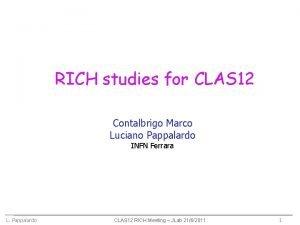 RICH studies for CLAS 12 Contalbrigo Marco Luciano