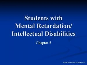Students with Mental Retardation Intellectual Disabilities Chapter 5