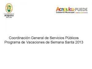 Coordinacin General de Servicios Pblicos Programa de Vacaciones