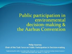 Public participation in environmental decisionmaking the Aarhus Convention