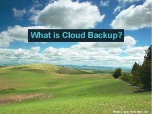 What is Cloud Backup Photo Credit Flickr User