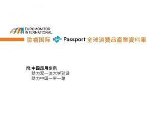 4 Euromonitor International 5 Euromonitor International PASSPORT 6
