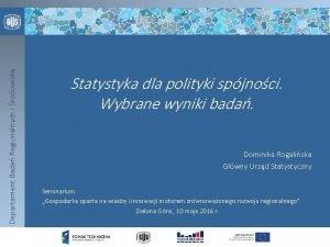 Departament Bada Regionalnych i rodowiska Statystyka dla polityki