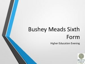 Bushey Meads Sixth Form Higher Education Evening Higher
