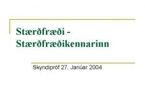 Strfrikennarinn Skyndiprf 27 Janar 2004 1 spurning n
