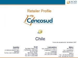 Retailer Profile CHILE Chile Fecha de actualizacin Noviembre