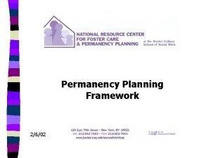 Permanency Planning Framework 2602 Permanency Planning Framework n