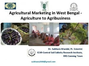 Agricultural Marketing in West Bengal Agriculture to Agribusiness