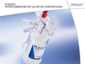 PLEGIOX INTERCAMBIADOR DE CALOR DE CARDIOPLEGIA PLEGIOX Llave