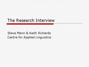 The Research Interview Steve Mann Keith Richards Centre