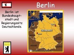 Berlin ist Bundeshauptstadt und Regierungssitz Deutschlands Berlin Sehenswrdigkeiten