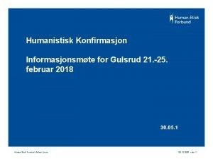 Humanistisk Konfirmasjon Informasjonsmte for Gulsrud 21 25 februar
