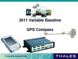 3011 Variable Baseline GPS Compass 3011 Variable Baseline