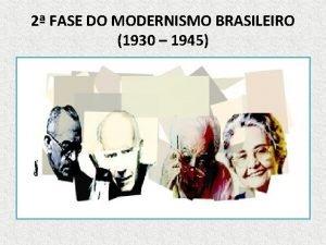 2 FASE DO MODERNISMO BRASILEIRO 1930 1945 CARACTERSTICAS