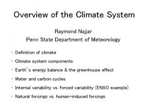 Overview of the Climate System Raymond Najjar Penn