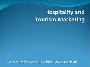 Hospitality and Tourism Marketing Source Robert Morris University