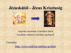 Jzusktl Jzus Krisztusig Alapvet ismeretek a katolikus hitrl
