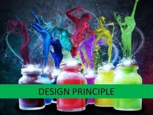 DESIGN PRINCIPLE Five Design Principles Contrast Balance Proximity