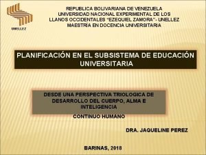 UNELLEZ REPUBLICA BOLIVARIANA DE VENEZUELA UNIVERSIDAD NACIONAL EXPERIMENTAL
