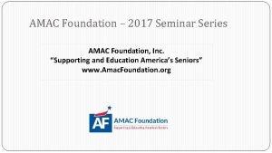 AMAC Foundation 2017 Seminar Series AMAC Foundation Inc