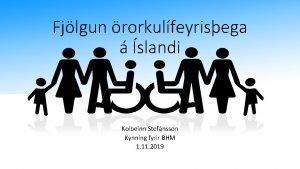 Fjlgun rorkulfeyrisega slandi Kolbeinn Stefnsson Kynning fyrir BHM