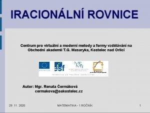 IRACIONLN ROVNICE Centrum pro virtuln a modern metody