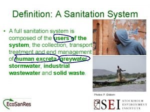 Definition A Sanitation System A full sanitation system