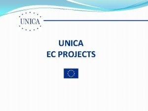 UNICA EC PROJECTS PROJECTS Information Project on Higher