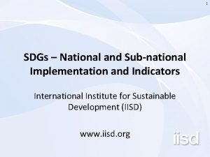 1 SDGs National and Subnational Implementation and Indicators