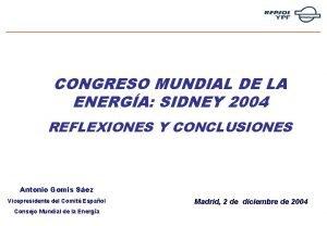 CONGRESO MUNDIAL DE LA ENERGA SIDNEY 2004 REFLEXIONES