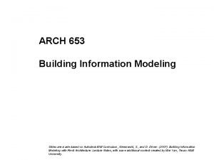 ARCH 653 Building Information Modeling Image courtesy of