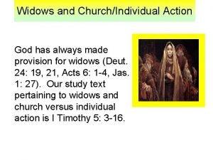 Widows and ChurchIndividual Action God has always made