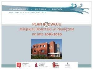 PLAN ROZWOJU Miejskiej Biblioteki w Pieninie na lata