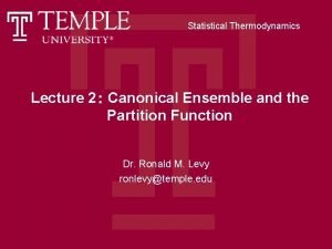Statistical Thermodynamics Lecture 2 Canonical Ensemble and the