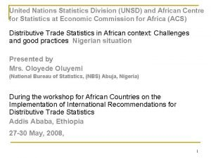 United Nations Statistics Division UNSD and African Centre