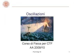 Oscillazioni Corso di Fisica per CTF AA 200910