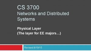 CS 3700 Networks and Distributed Systems Physical Layer