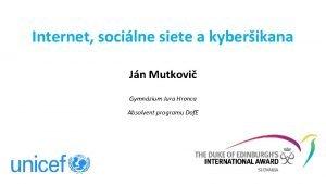 Internet socilne siete a kyberikana Jn Mutkovi Gymnzium