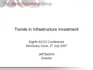 Trends in Infrastructure Investment Eighth ACCC Conference Sanctuary