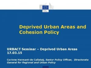Deprived Urban Areas and Cohesion Policy URBACT Seminar
