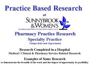 Practice Based Research at Pharmacy Practice Research Specialty