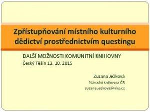 Zpstupovn mstnho kulturnho ddictv prostednictvm questingu DAL MONOSTI